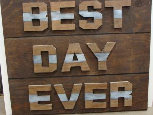 Best Day Ever Wedding Signage